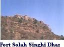 Fort Solah Singhi Dhar.
