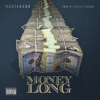 Rootabang, Money Long, Born Leaders Music Group, New Music Alert, New Single, Hip Hop Everything, Team Bigga Rankin, Promo Vatican, New Hip Hop Music,