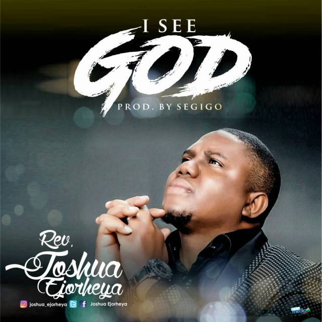 MP3] Rev  Joshua Ejorheya – I See God   Gospel Hotspot NG   Free