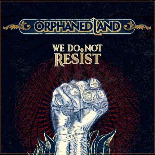 "ORPHANED LAND: Lyric video για το νέο single ""We Do Not Resist"""