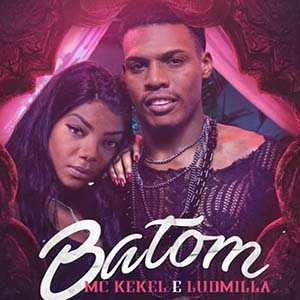 Baixar Música Batom - MC Kekel e Ludmilla MP3