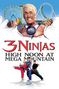Watch 3 Ninjas: High Noon at Mega Mountain Online Free in HD