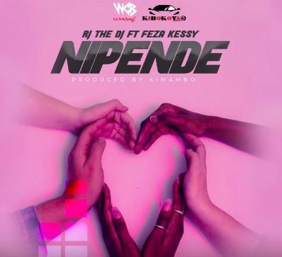 Audio Rj The Dj Ft Feza Kessy – NIPENDE Mp3 Download