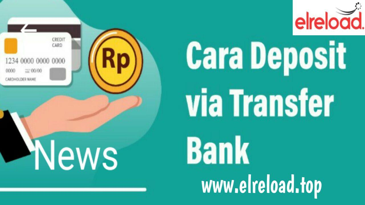 Cara Deposit Via Transfer Bank