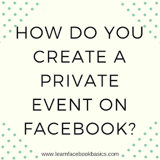 How do you create a private event on Facebook?