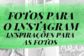 Fotos para o Instagram | Inspirações para as Fotos