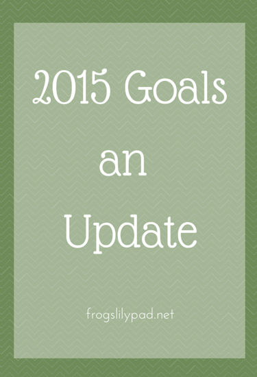 An Update on My 2015 Goals  l frogslilypad.net
