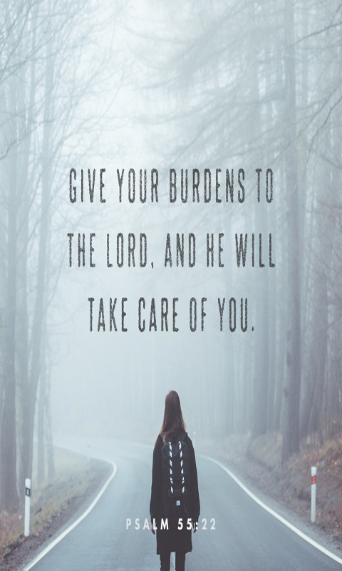 Cast your burden on the Lord,And He shall sustain you; He shall never permit the righteous to be moved.