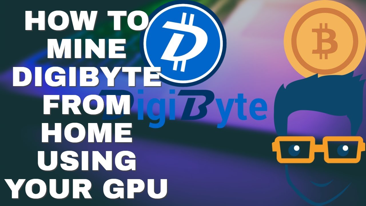 How To Mine Digibyte With AMD/GPU Full Guide ~ Prediction Of