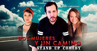 Dos Mujeres y Un Camino (Stand Up Comedy)