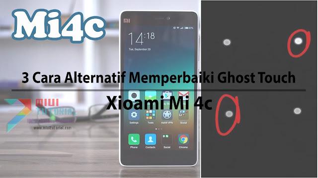 Layar Xiaomi Mi4c Kamu Terkena Issue Bug Ghost Touch Suka Tersentuh Sendiri? Praktekkan 3 Cara Memperbaikinya Ini!