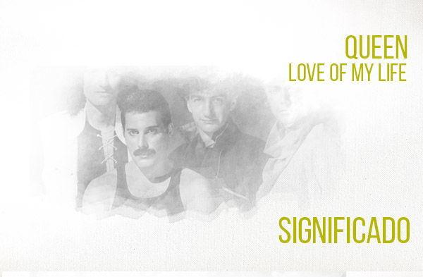 Love Of My Life significado de la canción Queen.