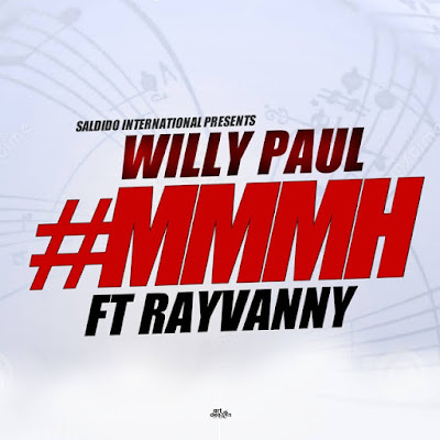 AUDIO | Willy Paul Ft Rayvanny - Mmmh (Official Audio)