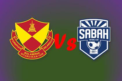 Live Stream Selangor Vs Sabah #Liga Premier Malaysia 2019