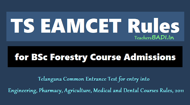ts eamcet revised rules 2018 for bsc forestry course admissions,ts eamcet rules 2018 for engineering,bsc agriculture,medical,veterinary,bsc forestry courses admissions,ts eamcet 2011 rules
