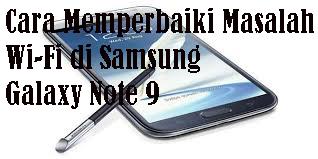 Cara Memperbaiki Masalah Wi-Fi di Samsung Galaxy Note 9  1