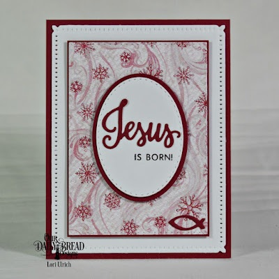 Our Daily Bread Designs Stamp/Die Duo: Jesus Loves You, Our Daily Bread Designs Custom Dies: Stitched Ovals Die, Ovals, Double Stitched Rectangles, Snowflake Sky, Our Daily Bread Designs Paper Collection: Snowflake Season