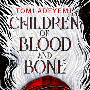 Children of Blood and Bone; By Tomi Adeyemi