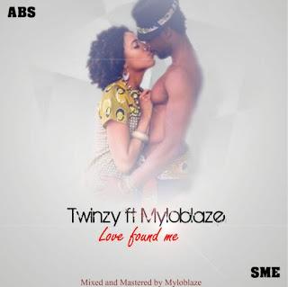 MUSIC: Twinzy X Myloblaze - Love Found Me