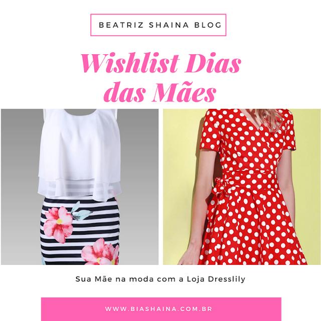 Presente para o Dia das Mães - Wishlist Dresslily