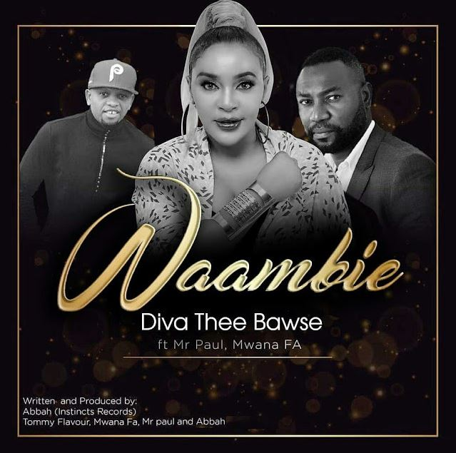 Diva The Bawse Ft Mr.Paul & Mwana FA - Waambie