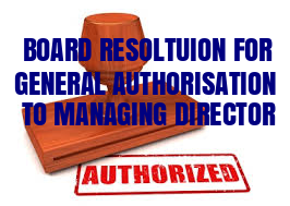 Board-Resolution-General-authorization-Managing-Director