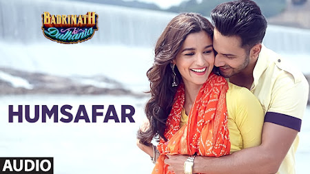 Humsafar - Badrinath Ki Dulhania (2017)