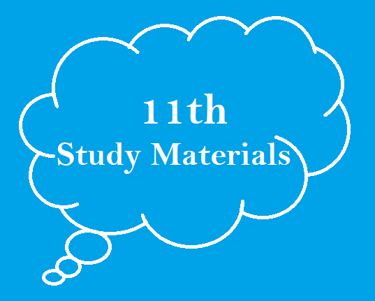 Latest 11th Study Materials - English Medium ( Based on New Syllabus