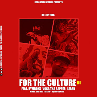 "Kel Cypha - ""For The Culture 3"" Feat. Rymboxx X Voca X Learn"