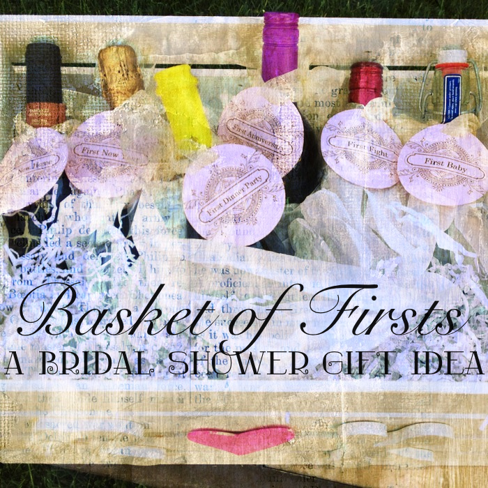 Unique Wedding Gift Basket Ideas: Daniellesque: Bridal Shower Gift: Basket Of Firsts