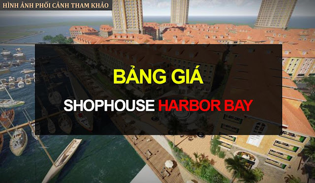 Bảng giá Shophouse HarBor Bay