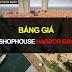 """Bảng giá Shophouse HarBor Bay – ưu đãi hấp dẫn mang đến """"vùng đất hứa"""""""