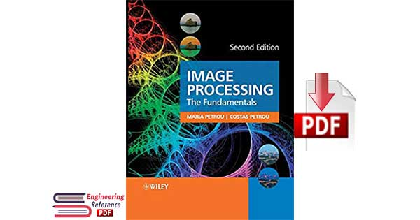 Image Processing The Fundamentals 2nd Edition by Maria M. P. Petrou and Costas Petrou pdf downlod