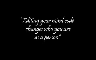 6 Tips on Changing Who You are by Editing Mind Code