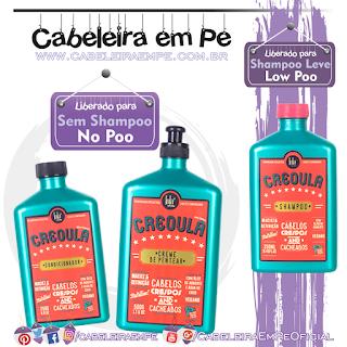 Ingredientes Shampoo (Low Poo), Condicionador e Creme para Pentear (No Poo) Creoula - Lola Cosmetics