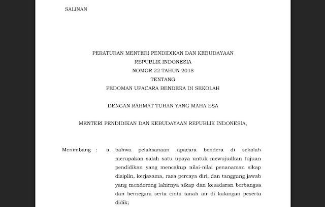 PERATURAN MENTERI PENDIDIKAN DAN KEBUDAYAAN REPUBLIK INDONESIA NOMOR 22 TAHUN 2018 TENTANG PEDOMAN UPACARA BENDERA DI SEKOLAH