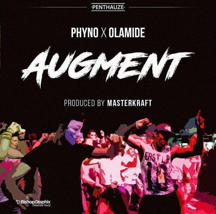 Phyno Ft. Olamide – Augment (Prod. by Masterkraft) - TEELAMFORD.COM