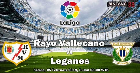 PREDIKSI Rayo Vallecano vs Leganes 05 FEBRUARI 2019