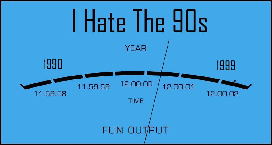 I Hate The 90s