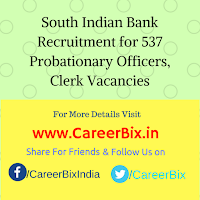 South Indian Bank Recruitment for 537 Probationary Officers, Clerk Vacancies