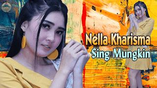 Lirik Lagu Sing Mungkin - Nella Kharisma