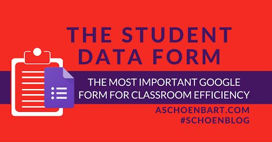 The Student Data Form: The Most Important Google Form for Classroom Efficiency