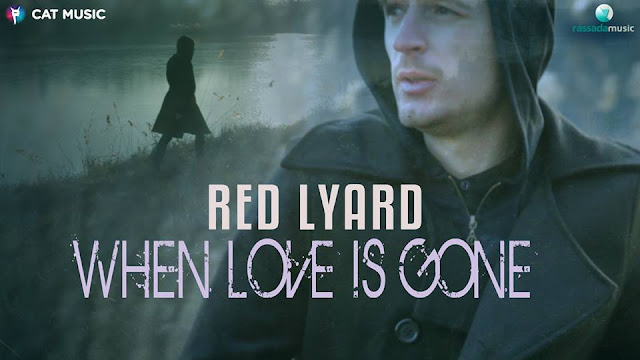 2016 melodie noua Red Lyard When Love Is Gone piesa noua Red Lyard When Love Is Gone single nou Radu Sirbu ex O-Zone Red Lyard When Love Is Gone 26 aprilie 2016 videoclip noul single official song Red Lyard When Love Is Gone 26.04.2016 noul hit radu sirbu 2016 ultima melodie a lui radu sirbu 2016 muzica noua radu sirbu melodii noi 2016 ultimul cantec radu sirbu 2016 youtube cat music rassada music Red Lyard When Love Is Gone