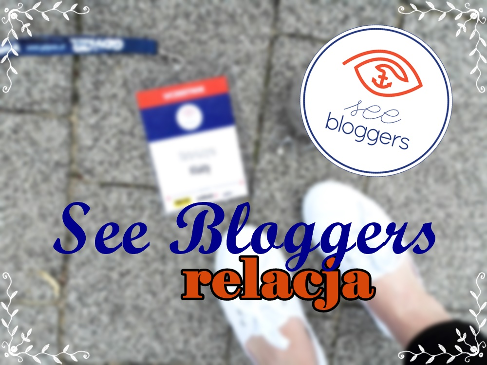 See Bloggers 2016 | Relacja