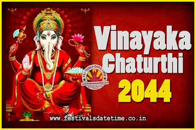 2044 Vinayaka Chaturthi Vrat Yearly Dates, 2044 Vinayaka Chaturthi Calendar