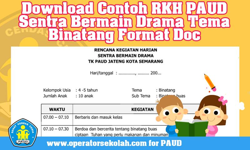 Download Contoh RKH PAUD Sentra Bermain Drama Tema Binatang Format Doc