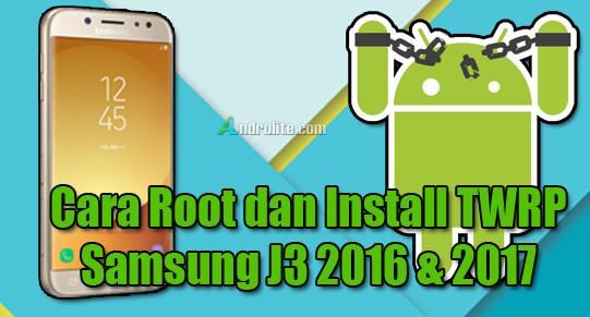 Cara Install TWRP + Root Samsung J3 2016 Dengan/Tanpa PC - AndroLite com