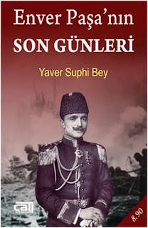 Yaver Suphi Bey-Enver Paşanın Son Günleri