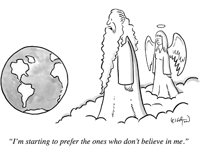God: I'm starting to prefer the ones who don't believe in me.