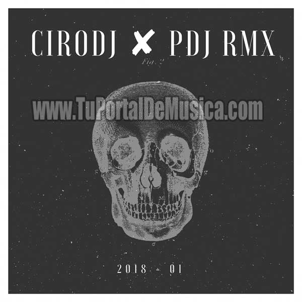 Ciro DeeJay Ft. PDJ RMX Volumen 1 (2018)